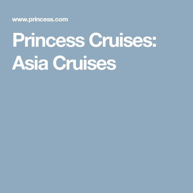 Princess Cruises: Asia Cruises
