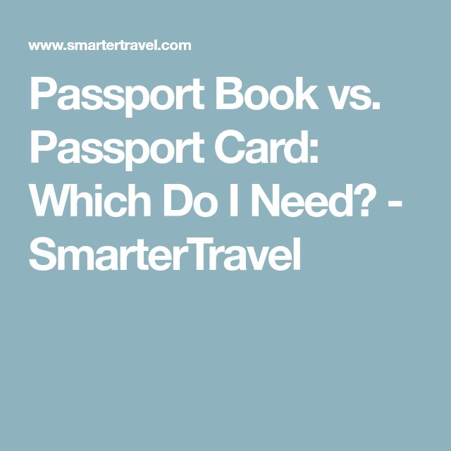 Passport Book vs. Passport Card: Which Do I Need? - SmarterTravel