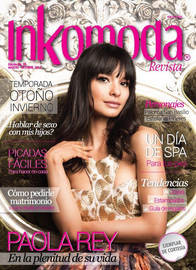 Paola Rey, En la plenitud de su vida Edición No. 20 Agosto-Octubre 2014 http://www.inkomoda.com/paola-rey-en-la-plenitud-de-su-vida/