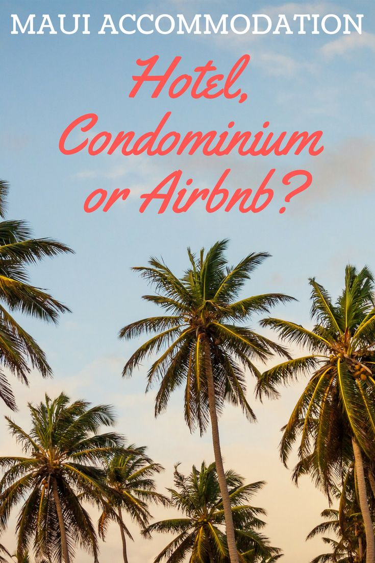 Which type of accommodation would suit your Hawaii vacation best? Here are some tips on which type of accommodation to book for your Maui vacation: Hotel Resort, Condo or Airbnb. http://www.ohanafun.net/blog/maui-accommodation-options/