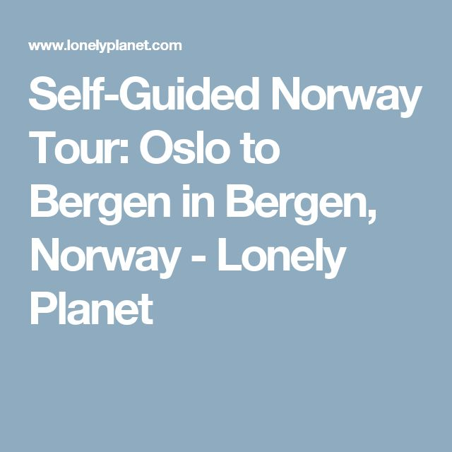 Self-Guided Norway Tour: Oslo to Bergen in Bergen, Norway - Lonely Planet
