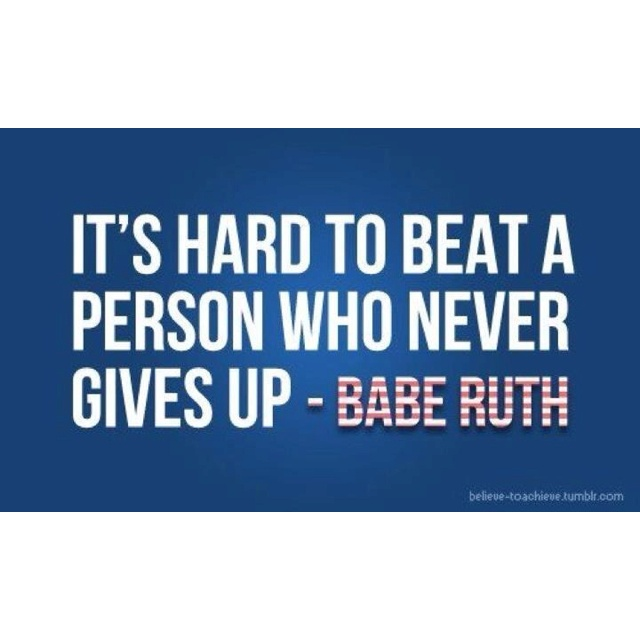 Perseverance #wordisms #BabeRuth: Babe Ruth, Inspiration, Quotes, Baberuth, Truth, Motivation, Never Give Up