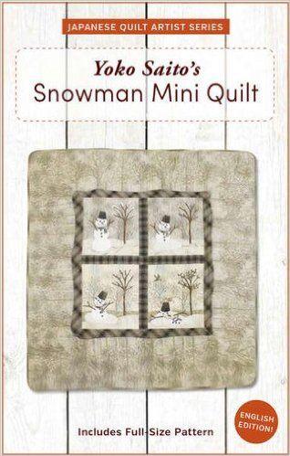 Yoko Saitos Snowman Mini Quilt Pattern: Yoko Saito: 9781940552057: Amazon.com: Books