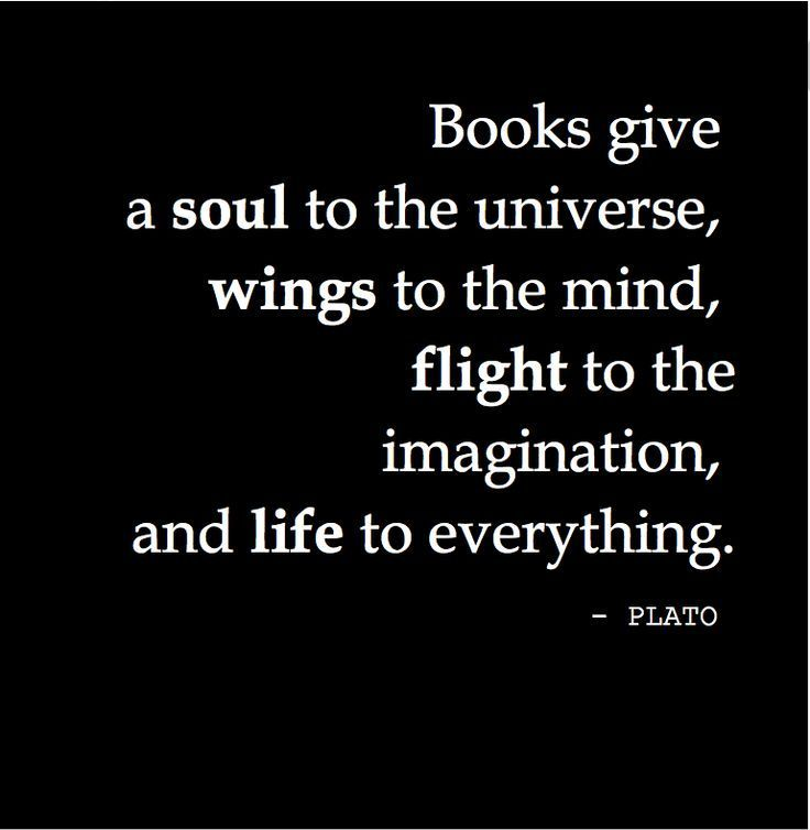 Book give a soul to the universe, wings to the min…