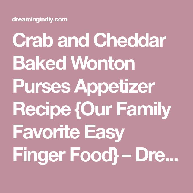 Crab and Cheddar Baked Wonton Purses Appetizer Recipe {Our Family Favorite Easy Finger Food} – Dreaming in DIY
