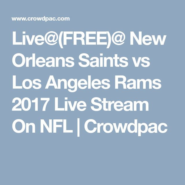 Live@(FREE)@ New Orleans Saints vs Los Angeles Rams 2017 Live Stream On NFL | Crowdpac
