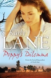 """""""In a slight departure from her usual offering of rural romance, Karly Lane blends a contemporary and historical narrative in her fourth novel, Poppy's Dilemma. Poppy's Dilemma is a wonderfully engaging novel and I enjoyed both threads of the story, with the knowledge that Maggie's story is based partly on fact provides an extra element of frisson. This is another must read tale from Karly Lane who writes from the heart."""" @Shelleyrae"""