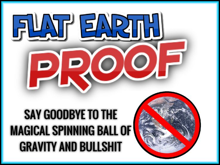 Flat Earth Proof. We Don't Live On A Globe. Intellectuals Cry.