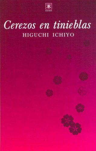 Cerezos En Tinieblas: Higuchi Ichiyo