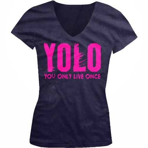 YOLO Neon Pink Design You Only Live Once Juniors V-Neck T-shirt Hot Trendy Lyrics Design YOLO Y.O.L.O Juniors V-neck Tee Shirt Medium Navy