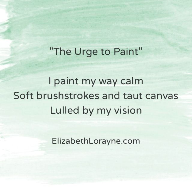 """""""The Urge to Paint"""" haiku/poetry by ElizabethLorayne.com"""