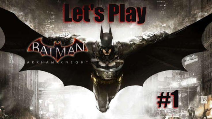 Batman Arkham Knight #1/Let's Play