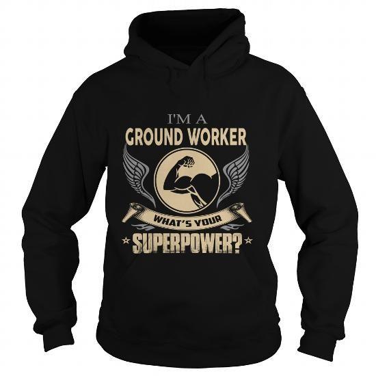 GROUND WORKER #flannel shirt #shirt girl. MORE ITEMS  => https://www.sunfrog.com/LifeStyle/GROUND-WORKER-100115978-Black-Hoodie.html?68278