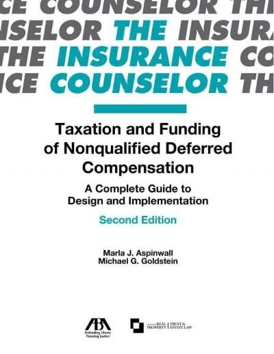 Taxation and Funding of Nonqualified Deferred Compensation: A Complete Guide to Design and Implementation