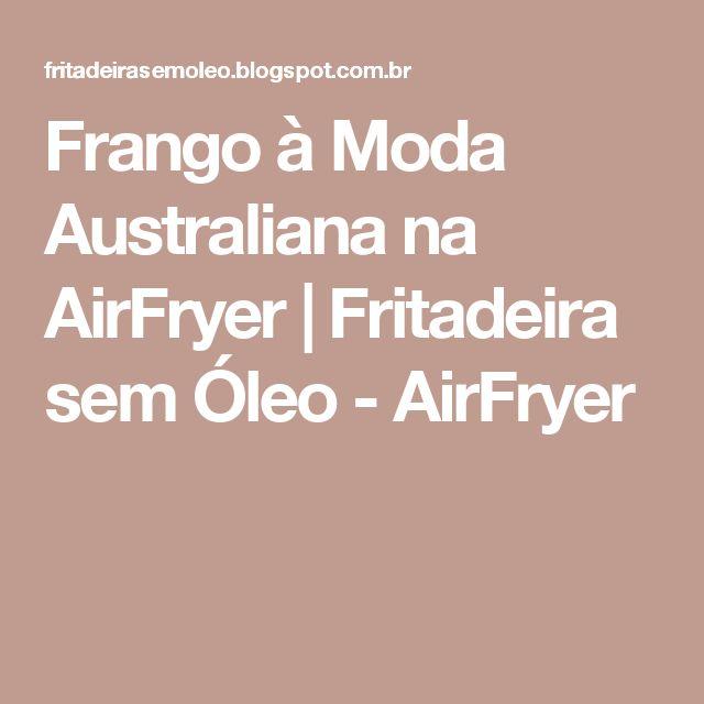Frango à Moda Australiana na AirFryer | Fritadeira sem Óleo - AirFryer