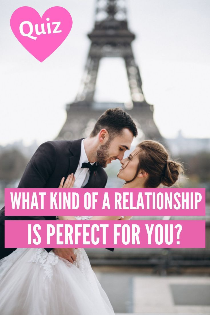 Take Thsi Quiz And Find Out What Kind Of A Relationship Is Perfect