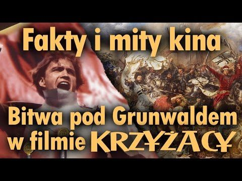 """Fakty i mity kina: Bitwa pod Grunwaldem w filmie """"Krzyżacy"""" - YouTube"""