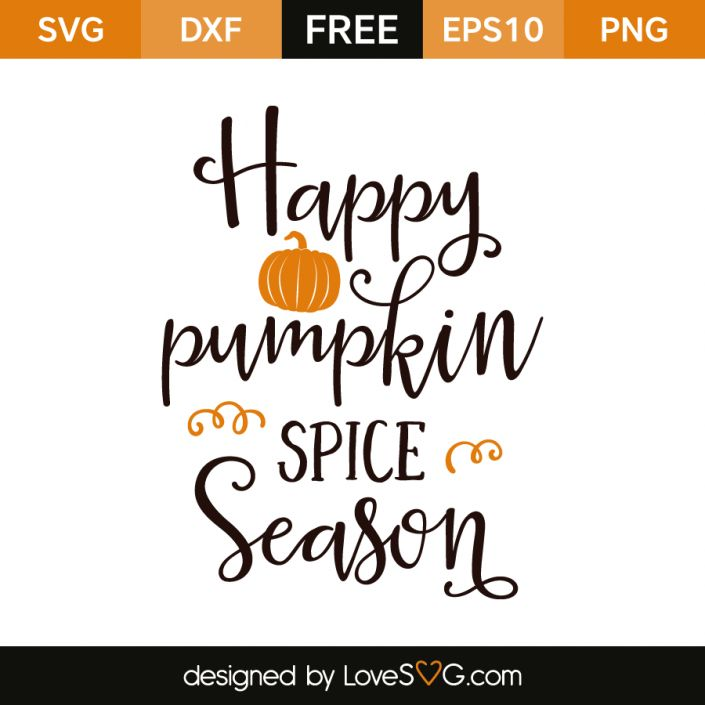 *** FREE SVG CUT FILE for Cricut, Silhouette and more *** Happy Pumpkin Spice Season