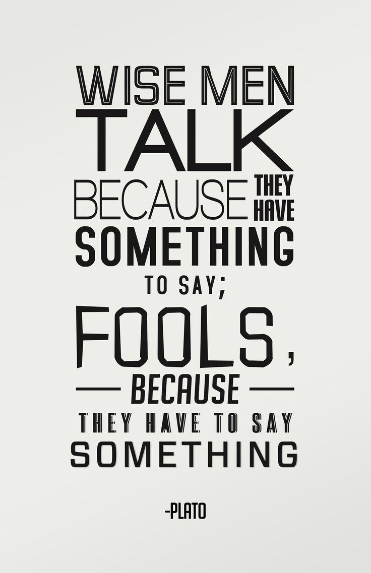 When to talk: Dish, Quotes, Wisemen, Men'S, Wisdom, Thought, Wise Men, Men Talk