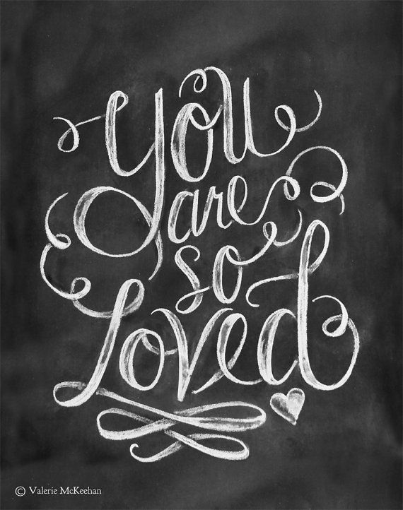 You Are So Loved Print Valentine Print Chalkboard By