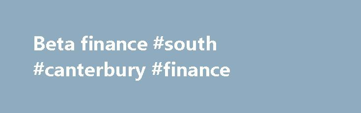 Beta finance #south #canterbury #finance http://finances.remmont.com/beta-finance-south-canterbury-finance/  #beta finance # A measure of a fund's sensitivity to market movements. The beta of the market is 1.00 by definition. Morningstar calculates beta by comparing a fund's excess return over Treasury bills to the market's excess return over Treasury bills, so a beta of 1.10 shows that the fund has performed 10% better than […]