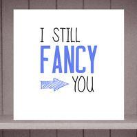 I Still Fancy You Valentines Card by Eskimo Circus