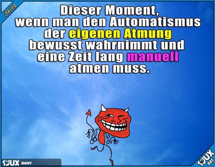 Manuell atmen in 3, 2, 1... :P Lustige Sprüche #Sprüche #Humor #1jux #Jodel #trollen #Atmung #reinlegen #lustigeSprüche #Spruch