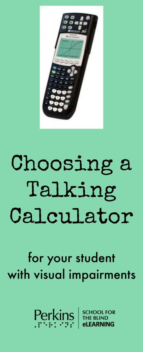 Guidelines to decide which talking calculator to choose for a student who is bli…