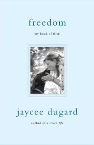Freedom: My Book Of Firsts by Jaycee Dugard **Definitely a must read**