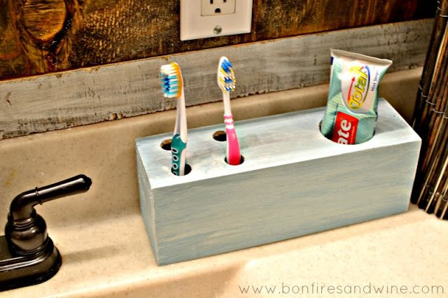 Bonfires and Wine: DIY Toothbrush Holder I could make one that has more toothbrush holes!