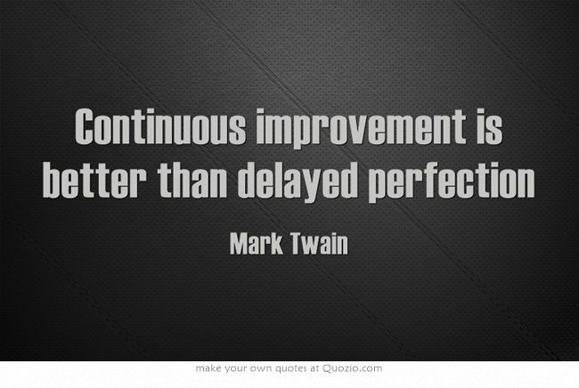 improvement is better than delayed perfection Ultimate resource of motivational business quotes for to keep your startup motivated check them out now and get inspired.