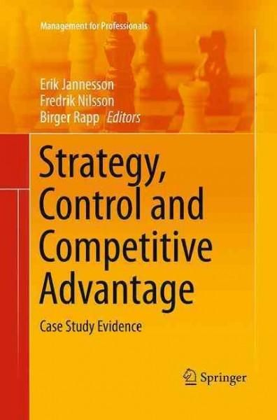 Strategy, Control and Competitive Advantage: Case Study Evidence