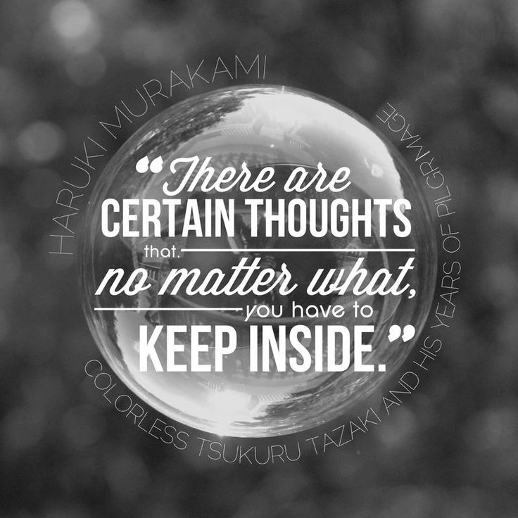 """There Are Certain Thoughts That No Matter What, You Have"