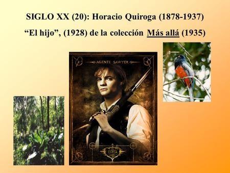 SIGLO XX (20): Horacio Quiroga (1878-1937) El hijo, (1928) de la colección Más allá (1935)