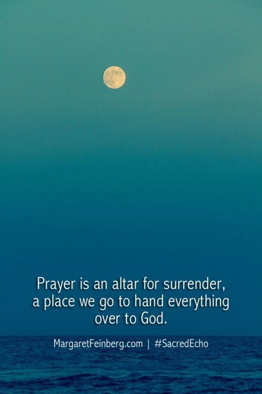 Prayer is an altar for surrender, a place we go to hand everything over to GOD.  #pray #surrender