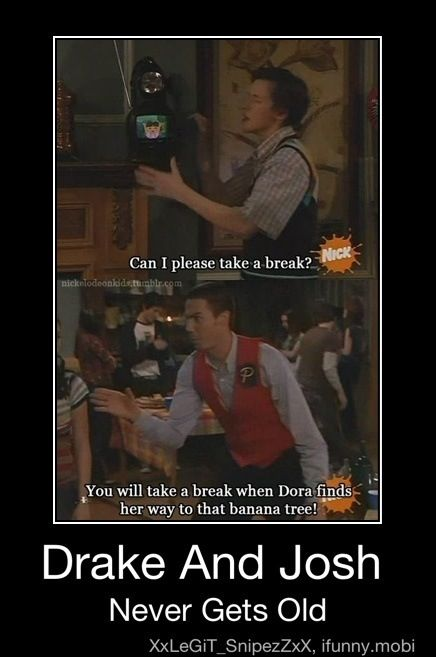 Drake and Josh. I read it in his voice too.