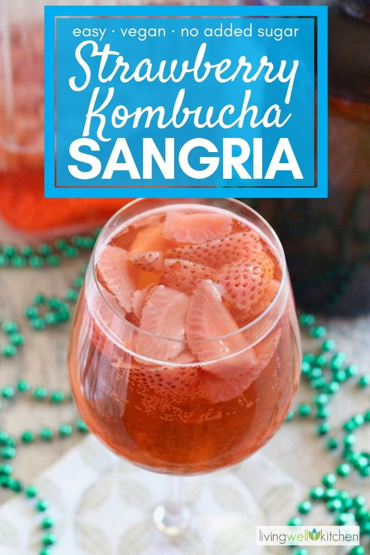 Can You Get Drunk Off Kombucha Strawberry Kombucha Sangria Recipe Kombucha Easy Drink Recipes Easy Drinks To Make