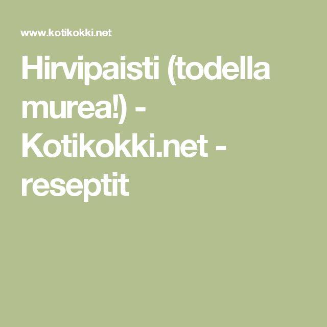 Hirvipaisti (todella murea!) - Kotikokki.net - reseptit