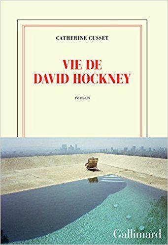 Vie de David Hockney - Catherine Cusset