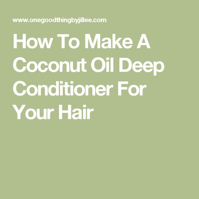How To Make A Coconut Oil Deep Conditioner For Your Hair