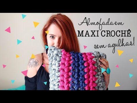Almofada Maxi Crochê SEM AGULHAS - YouTube