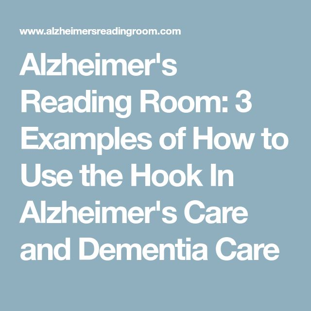 Alzheimer's Reading Room: 3 Examples of How to Use the Hook In Alzheimer's Care and Dementia Care #alzheimerscare