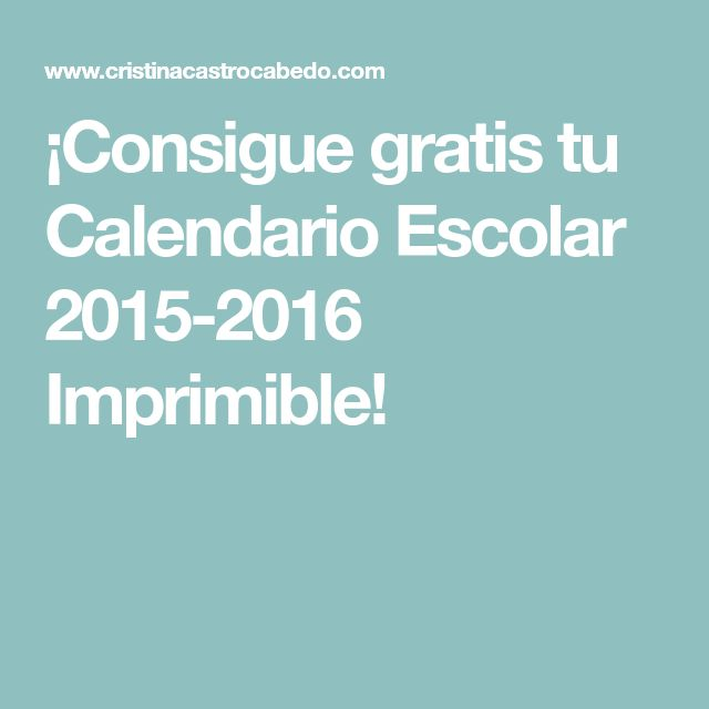 ¡Consigue gratis tu Calendario Escolar 2015-2016 Imprimible!