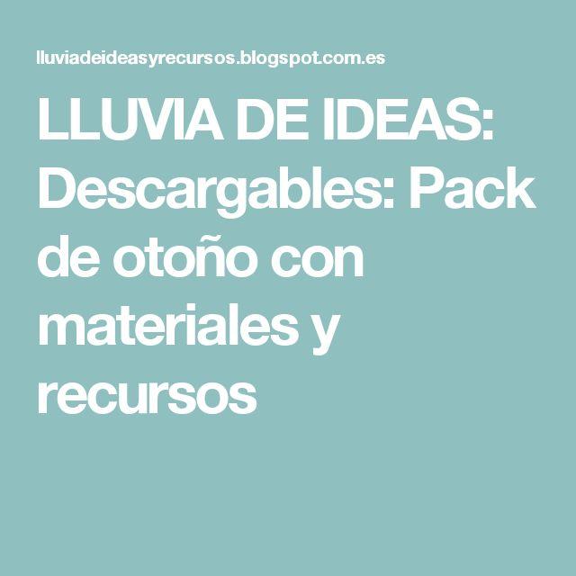 LLUVIA DE IDEAS: Descargables: Pack de otoño con materiales y recursos