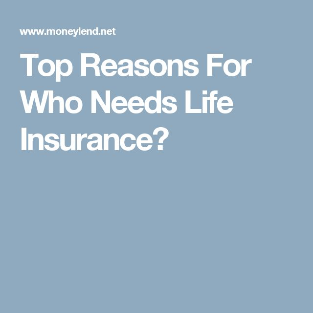 Top Reasons For Who Needs Life Insurance?