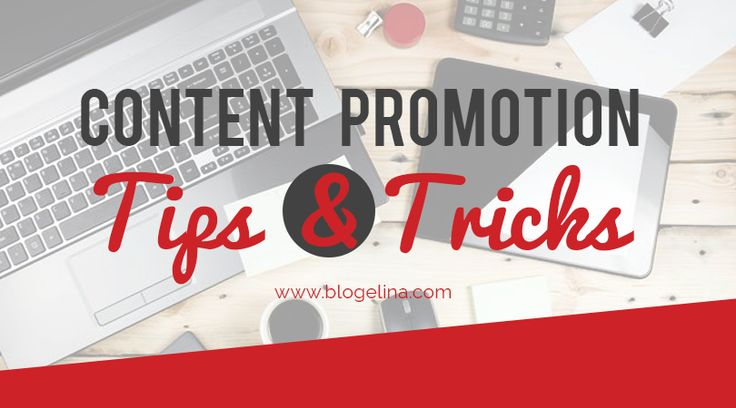 Blogelina Ad Photo - Content Promotion: Tips & Tricks