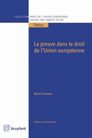 La preuve dans le droit de l'Union européenne - Maria Fartunova