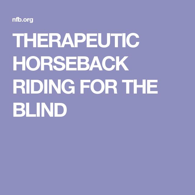 THERAPEUTIC HORSEBACK RIDING FOR THE BLIND