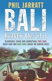 Bali: Heaven and Hell - Phil Jarratt