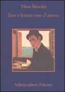 Zoo o lettere non d'amore - Viktor Sklovskij - Libro - Sellerio Editore Palermo - La memoria | IBS